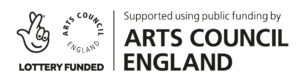 "Arts Council England logo that says ""Lottery Funded - Supported using public funding by Arts Council England"""